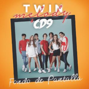 TWIN MELODY y la exitosa boyband CD9 se juntan para traernos el single 'FONDO DE PANTALLA'