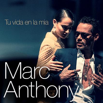 """MARC ANTHONY ESTRENA SU NUEVO SINGLE  """"TU VIDA EN LA MÍA"""""""