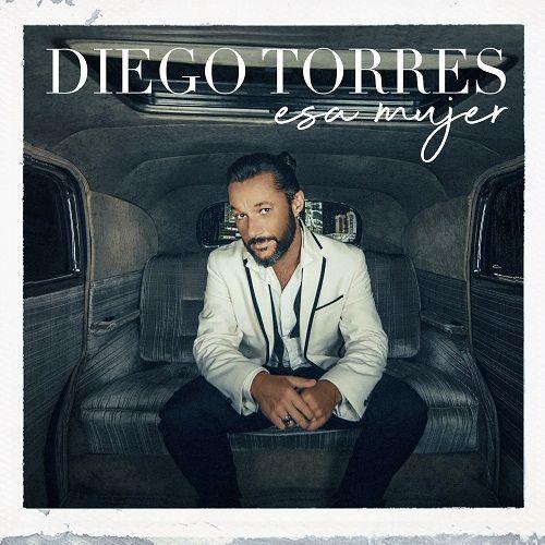 DIEGO TORRES  estrena su segundo single:  ESA MUJER